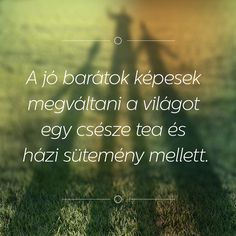 idézet, barátság, barátok, szeretet Bff, Besties, Friendship, Best Friends, Life Quotes, Feelings, Beat Friends, Quotes About Life, Bestfriends