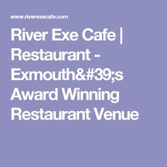 River Exe Cafe | Restaurant - Exmouth's Award Winning Restaurant Venue