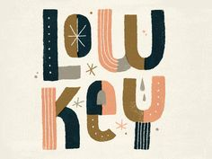 Low Key by Damian King #lettering