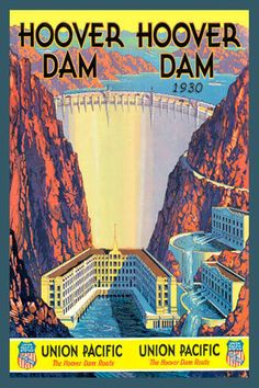 Hoover Dam the Nevada / Arizona state line outside Las Vegas. via The Union Pacific Railroad Vintage brochure. 1930s