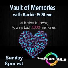 LIVE - Sunday 8pm Eastern - http://rememberthenradio.com  Vault of Memories with Barbie and Steve  Remember Then Radio - The Soundtrack of Our Lives - 24/7/365  You can also tune in to tunein.com/radio/Remember-Then-Radio-s184042/