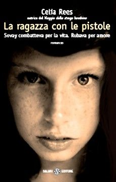 Celia Rees, La ragazza con le pistole, Salani, 2010