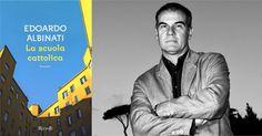 """""""La scuola cattolica"""" di Edoardo Albinati, vincitore del Premio Strega 2016, recensione di Beatrice Rurini   Gli scrittori della porta accanto"""