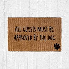 All Guests Must Be Approved by the Dog Outdoor by UrbanOwlCoShop