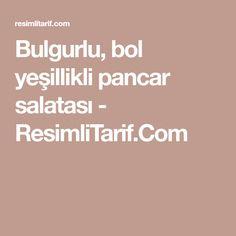 Bulgurlu, bol yeşillikli pancar salatası - ResimliTarif.Com