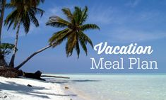 Having a vacation meal plan will not only save you money, but it also makes it feel more relaxing to have a few days off from having to decide what to cook!