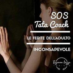 SOS TATA COACH: Le ferite dell'adulto inconsapevole | Tiziana Iozzi