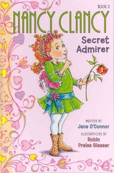 Nancy Clancy: Secret Admirer by Jane O'Connor.  When Nancy finds out that her guitar teacher and her babysitter have both recently become single, she's determined to make them fall in love on Valentine's Day.