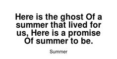 Read more Summer quotes at wiktrest.com. Here is the ghost Of a summer that lived for us, Here is a promise Of summer to be. Summer Quotes, Read More, Math, Reading, Math Resources, Reading Books, Mathematics