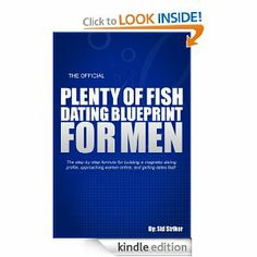 The Official Plenty of Fish Dating Blueprint for Men by Sid Striker. $1.19. 80 pages Dating Advice For Men, Nonfiction, Kindle, Mindfulness, Store, Non Fiction, Tent, Shop Local