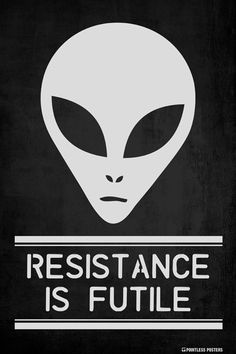 Resistance Is Futile Poster