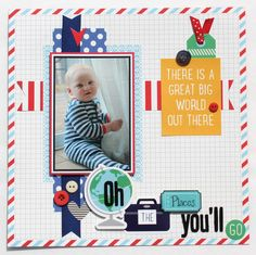 Oh+the+Places+You'll+Go - Scrapbook.com; used Imaginisce Happy Traveler Collection