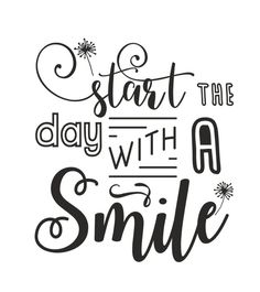 Start the day with a smile :) Calligraphy Quotes Doodles, Brush Lettering Quotes, Doodle Quotes, Hand Lettering Quotes, Typography Quotes, Caligraphy, Schrift Design, Bullet Journal Quotes, Drawing Quotes