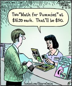 Bizarro comic by Dan Piraro Math Puns, Math Memes, Science Jokes, Math Humor, Funny Math, Algebra Humor, Biology Humor, Chemistry Jokes, Student Memes