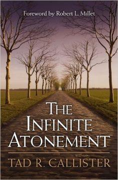 The Infinite Atonement: Tad R. Callister: 9781573456234: Amazon.com: Books