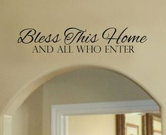 Bless This Home and All Who Enters Vinyl Wall by designstudiosigns, $27.00