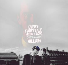 every failytale has a good old fashioned villain that dies.