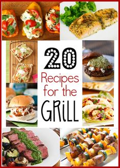 20 Recipes for the Grill | cupcakediariesblog.com