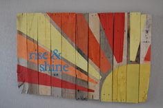 rise and shine and give god the glory   Rise & Shine {Pallet Art}