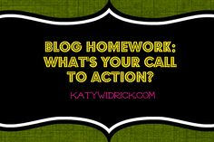 #Blogging homework: define the top three things you want people to do when they come to your website and make sure your calls to action match via http://KatyWidrick.com