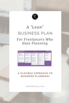 A 'Lean' Business Plan for Freelancers who hate planning (or for people who just aren't jamming with a detailed document business plan!) | byRosanna