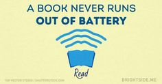 A book never runs out of battery