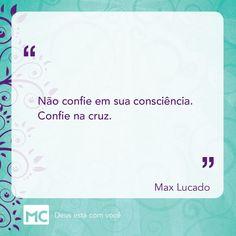 . Max Lucado, Jesus Christ, Christianity, Lord, Bible, Faith, Faith In God, Word Of God, Words