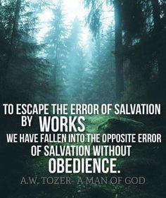 """""""Para escapar do erro da salvação pelas obras, caímos no erro oposto, que é a salvação sem obediência"""""""