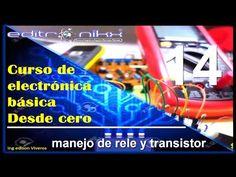 curso de electronica basica desde cero( #14 rele y transistor) - YouTube