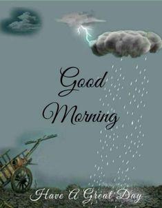 Good Morning Happy Saturday, Good Morning Funny, Good Morning Good Night, Good Morning Images, Rainy Morning, Sunday, Good Morning Greeting Cards, Good Morning Greetings, Good Morning Wishes