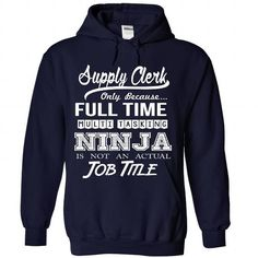 Supply Clerk Only Because Full Time Multi Tasking Ninja Is Not An Actual Job Title T Shirts, Hoodies. Check price ==► https://www.sunfrog.com/No-Category/Supply-Clerk--Ninja-Job-Title-ver1-3043-NavyBlue-Hoodie.html?41382 $39.99