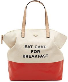 "Kate Spade ""Eat Cake for Breakfast"" bag...I fully support this statement..."