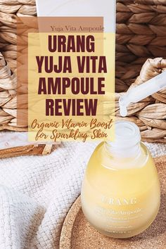 My review of the organic K-beauty gem, the URANG Yuja Vita Ampoule with organic Yuja water and lovely humectant hyaluronic acid, plus soothing alpha-bisabolol #bblogger #skincare #kbeauty #beautyblog #skincareblog #skinfluencer #organicskincare #organicbeauty