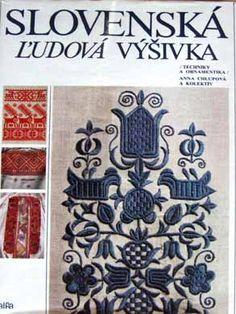 Slovenska ludova vysivka - Slovak Folk Embroidery book cover Embroidery Designs, Folk Embroidery, Learn Embroidery, Quilting Designs, Cross Stitch Embroidery, Embroidery Techniques, Cross Stitch Designs, Traditional Art, Textile Art