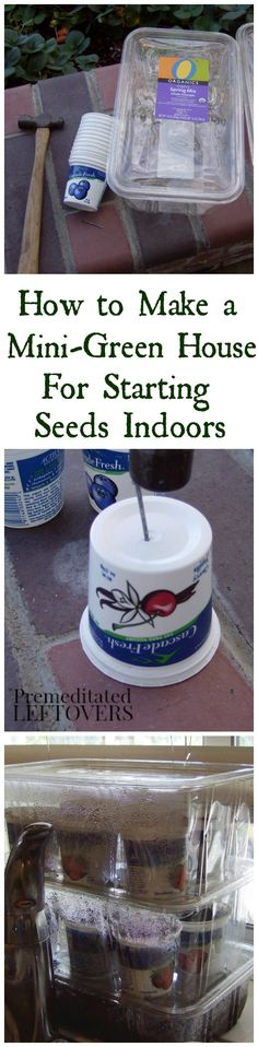 How to Make a Mini-Greenhouse from recycled materials. Reuse old yogurt containers and salad containers to make mini-greenhouses to start seedlings indoors.