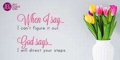 """""""The LORD makes firm the steps of the one who delights in him."""" (Psalm 37:23)"""