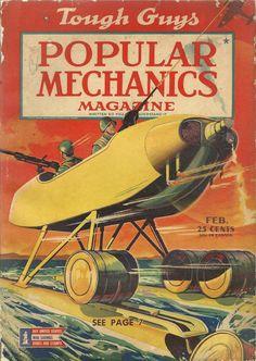 Popular Mechanics Days Of Future Passed, Magazine Images, Magazine Covers, Science Magazine, American Illustration, Estilo Retro, Retro Futuristic, Tough Guy, Popular Mechanics
