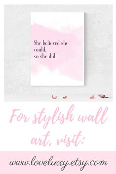 'She believed she could, so she did.' Stylish, motivational wall art by LoveLuxy at Etsy, the perfect  decor for your office, bedroom, living room or kitchen, etc. #home #homedecor #homedecorideas #office #officedesign #officedecor #interiors #interiordesign #interiordesignideas #bedroom #bedroomideas #bedroomdecor  #wallart