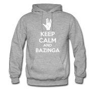 Keep calm and Bazinga. :>