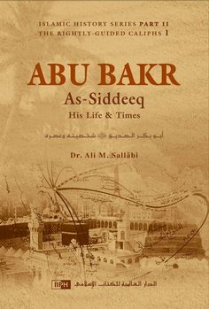 Abu Bakr As-Siddeeq: His Life and Times