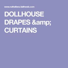 DOLLHOUSE DRAPES & CURTAINS