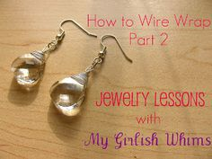 My Girlish Whims: Jewelry Lessons: How to Wire-Wrap Jewelry Part 2