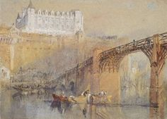 Joseph Mallord William Turner 'Château of Amboise', c.1826–30 - Watercolour, bodycolour and pen and ink on paper -  Dimensions Support: 136 x 188 mm -  © The Ashmolean Museum, Oxford