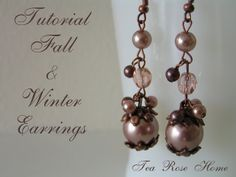 Tea Rose Home: Tutorial ~ Fall & Winter Earrings ~ change the colors - totally different look.