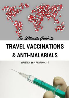 The Ultimate Guide To Travel Vaccinations And Anti-Malarials as written by a pharmacist!