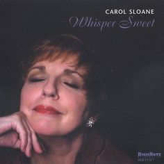 Personnel: Carol Sloane (vocals); Houston Person (tenor saxophone); Norman Simmons (piano); Paul Bollenback (guitar); Paul West (bass); Grady Tate (drums). Recorded at The Studio, New York, New York o