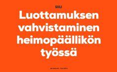 Luottamuksen vahvistaminen heimopäällikön työssä Aki Ahlroth - 15.8.2014