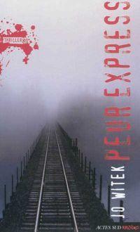 Peur Express, de Jo Witek, Actes Sud Junior (Thriller)