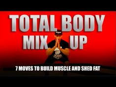Total Body MixUp: 7 Moves To Build Muscle and Shed Fat - YouTube