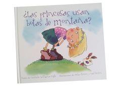¿Las princesas usan botas de montaña?, de Carmela LaVigna Coyle y Mike y Carl Gordon. Editorial Picarona. Reseña de La Gallina Pintadita.